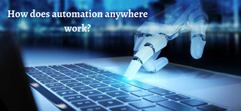 How does automation anywhere work?