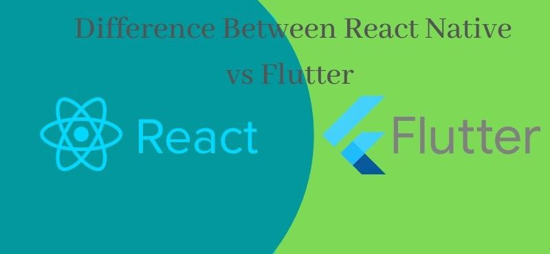 Difference Between React Native vs Flutter